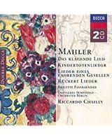 Mahler : Das klagende Lied - Kindertotenlieder - Lieder eines fahrenden Gesellen - Rückert Lieder
