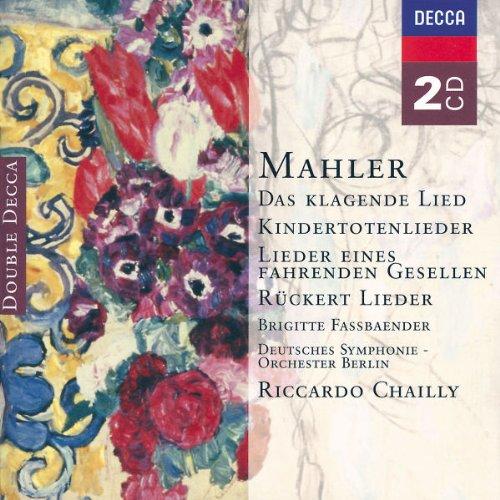 MAHLER : DAS KLAGENDE LIED - KINDERTOTENLIEDER - LIEDER EINES FAHRENDEN GESELLEN - RÜCKERT LIEDE...