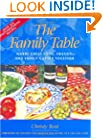 The Family Table: Where Great Food, Friends, and Family Gather Together (Capital Lifestyles)