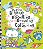Fiona Watt My First Big Book of Doodling, Drawing and Colouring