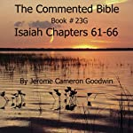 The Commented Bible: Book 23G - Isaiah | Jerome Cameron Goodwin