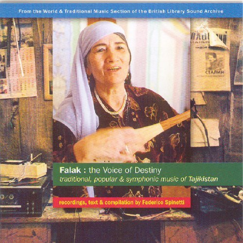 Falak: The Voice of Destiny - Traditional, Popular and Symphonic Music of Tajikistan by Various Artists