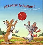 img - for Attrape le ballon ! book / textbook / text book