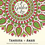 A Golden Age: A Novel | Tahmima Anam