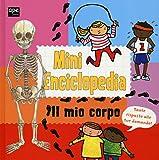 Il mio corpo. Mini enciclopedia