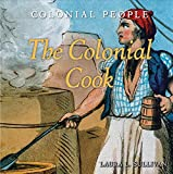 The Colonial Cook (Colonial People)