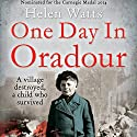 One Day in Oradour Audiobook by Helen Watts Narrated by Jean Brassard