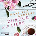 Zurück auf Liebe Audiobook by Mary Kay Andrews Narrated by Rike Schmid