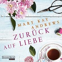 Zurück auf Liebe Hörbuch von Mary Kay Andrews Gesprochen von: Rike Schmid