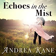 Echoes in the Mist Audiobook by Andrea Kane Narrated by Flora MacDonald
