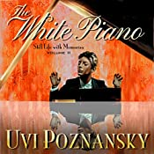 The White Piano: Still Life with Memories, Book 2 | Uvi Poznansky