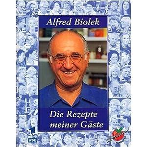 Alfred biolek die rezepte meiner g ste alfredissimo for Kochen mit biolek