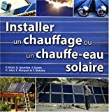 Installer un chauffage et un chauffe-eau solaire