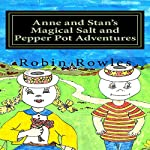 Anne and Stan's Magical Salt and Pepper Pot Adventures | Robin Rowles