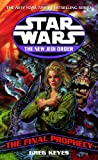 Star Wars the New Jedi Order: The Final Prophecy (0345428757) by Keyes, J. Gregory
