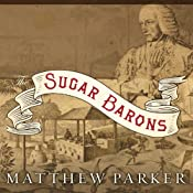 The Sugar Barons: Family, Corruption, Empire, and War in the West Indies | [Matthew Parker]