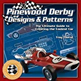 Pinewood Derby Designs & Patterns: Design and BuildThe Ultimate Guide to Creating the Coolest Car