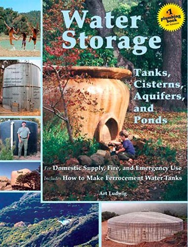 Water Storage: Tanks, Cisterns, Aquifers, and Ponds for Domestic Supply, Fire and Emergency Use--Includes How to Make Ferrocement Water Tanks (How To Make A Fire compare prices)