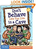 Don't Behave Like You Live in a Cave (Laugh & Learn)