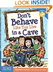 Don't Behave Like You Live in a Cave...