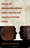 img - for Faces of Internationalism: Public Opinion and American Foreign Policy book / textbook / text book