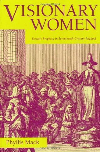 Visionary Women: Ecstatic Prophecy in Seventeenth-Century...