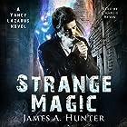 Strange Magic: A Yancy Lazarus Novel, Volume 1 Hörbuch von James A. Hunter Gesprochen von: Charlie Kevin