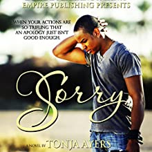 Sorry Audiobook by Tonja Ayers Narrated by Tiara Hairston