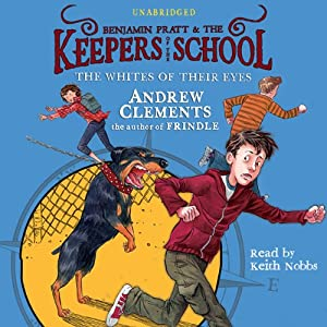 The Whites of Their Eyes: Benjamin Pratt and the Keepers of the School, Book 3 | [Andrew Clements]