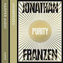 Purity (       UNABRIDGED) by Jonathan Franzen Narrated by Dylan Baker, Jenna Lamia, Robert Petkoff