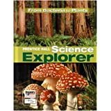 SCIENCE EXPLORER FROM BACTERIA TO PLANTS STUDENT EDITION 2007C ~ PRENTICE HALL