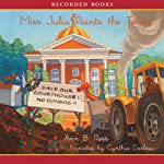 Miss Julia Paints the Town (       UNABRIDGED) by Ann Ross Narrated by Claudia Hughes