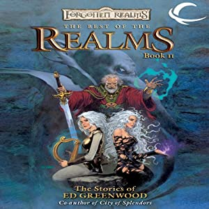 The Best of the Realms, Book II: The Stories of Ed Greenwood: A Forgotten Realms Anthology | [Ed Greenwood]