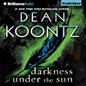 Darkness Under the Sun Audiobook by Dean Koontz Narrated by Steven Weber