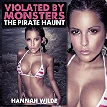 Violated by Monsters: The Pirate Haunt Audiobook by Hannah Wilde Narrated by Hannah Wilde