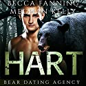 Hart: Bear Dating Agency, Book 4 Audiobook by Becca Fanning Narrated by Meghan Kelly