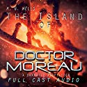 The Island of Doctor Moreau Audiobook by H. G. Wells Narrated by Matthew Posner, Nathalie Boltt, Andrew McGinn, Bob De Dea, Jeff Minnerly, Amy Escobar, Morgan Bader, Jane Anne Wilder