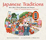 Japanese Traditions: Rice Cakes, Cherry Blossoms and Matsuri: A Year of Seasonal Japanese Festivities