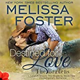 img - for Destined for Love: Love in Bloom, Volume 5 (The Bradens, Book 2) book / textbook / text book