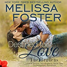 Destined for Love: Love in Bloom, Volume 5 (The Bradens, Book 2) (       UNABRIDGED) by Melissa Foster Narrated by B.J. Harrison