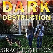 Dark Destruction: EMP Lodge Series, Book 4 | [Grace Hamilton]