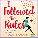 I Followed the Rules Audiobook by Joanna Bolouri Narrated by Susie Riddell