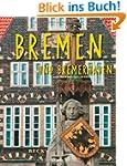 Reise durch BREMEN und BREMERHAVEN -...