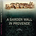 A Garden Wall in Provence | Carrie Jane Knowles