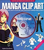 Manga Clip Art: Everything You Need to Create Your Own Professional-Looking Manga Artwork