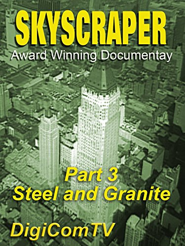 Skyscraper - Part 3 - Steel and Granite