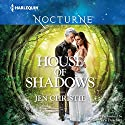 House of Shadows Audiobook by Jen Christie Narrated by Cris Dukehart