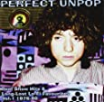 Perfect Unpop - Peel Show Hits Vol. 1 1976-80