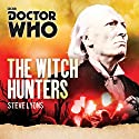 Doctor Who: The Witch Hunters: A 1st Doctor novel Audiobook by Steve Lyons Narrated by David Collings