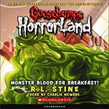 Goosebumps HorrorLand #3: Monster Blood for Breakfast! Audiobook by R.L. Stine Narrated by Charlie McWade